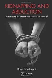 Kidnapping and Abduction: Minimizing the Threat and Lessons in Survival Hardcover-cover