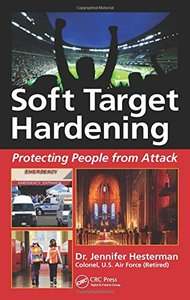 Soft Target Hardening: Protecting People from Attack Hardcover-cover