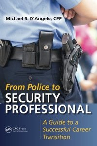 From Police to Security Professional: A Guide to a Successful Career Transition Paperback-cover