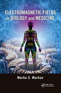 Electromagnetic Fields in Biology and Medicine Hardcover-cover