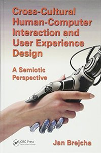Cross-Cultural Human-Computer Interaction and User Experience Design: A Semiotic Perspective Hardcover-cover