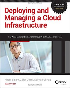 Deploying and Managing a Cloud Infrastructure: Real World Skills for the CompTIA Cloud+ Certification and Beyond: Exam CV0-001 Paperback-cover