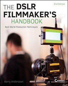 The DSLR Filmmaker's Handbook: Real-World Production Techniques Paperback-cover