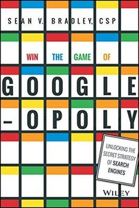 Win the Game of Googleopoly: Unlocking the Secret Strategy of Search Engines Hardcover-cover