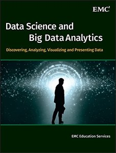 Data Science and Big Data Analytics: Discovering, Analyzing, Visualizing and Presenting Data (Hardcover)-cover