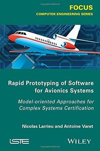 Rapid Prototyping Software for Avionics Systems: Model-oriented Approaches for Complex Systems Certification (Iste) Hardcover-cover
