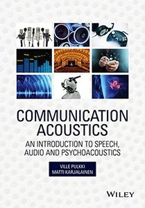 Communication Acoustics: An Introduction to Speech, Audio and Psychoacoustics Hardcover-cover