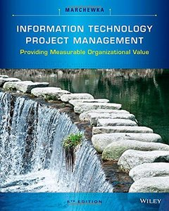 Information Technology Project Management: Providing Measurable Organizational Value, 5/e (Paperback)