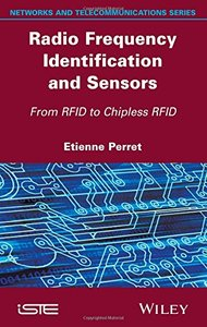 Radio Frequency Identification and Sensors: From RFID to Chipless RFID (Iste) Hardcover-cover