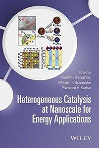Heterogeneous Catalysis at Nanoscale for Energy Applications Hardcover