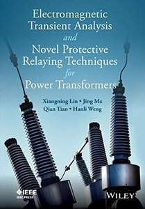 Electromagnetic Transient Analysis and Novell Protective Relaying Techniques for Power Transformers Hardcover