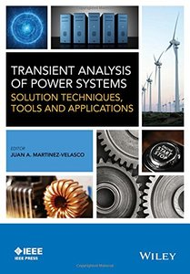 Transient Analysis of Power Systems: Solution Techniques, Tools and Applications (Wiley - IEEE) Hardcover-cover