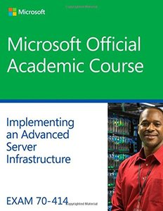 Exam 70-414 Implementing an Advanced Server Infrastructure Paperback-cover