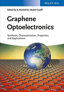 Graphene Optoelectronics: Synthesis, Characterization, Properties, and Applications Hardcover