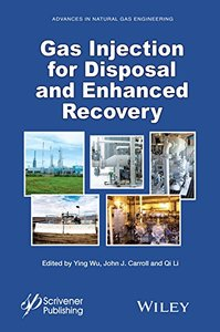 Gas Injection for Disposal and Enhanced Recovery (Advances in Natural Gas Engineering) Hardcover-cover