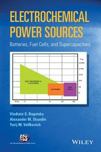 Electrochemical Power Sources: Batteries, Fuel Cells, and Supercapacitors (The ECS Series of Texts and Monographs) Hardcover-cover