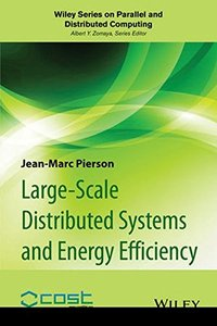 Large-scale Distributed Systems and Energy Efficiency: A Holistic View (Wiley Series on Parallel and Distributed Computing) Hardcover-cover