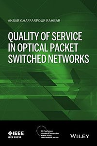 Quality of Service in Optical Packet Switched Networks (IEEE Press Series on Information and Communication Networks Security) Hardcover