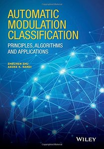 Automatic Modulation Classification: Principles, Algorithms and Applications Hardcover-cover