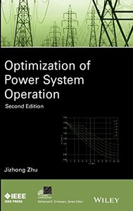 Optimization of Power System Operation (IEEE Press Series on Power Engineering) Hardcover