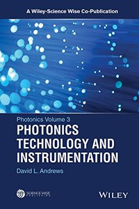 Photonics Volume 3: Photonics Technology and Instrumentation (A Wiley-Science Wise Co-Publication) Hardcover-cover