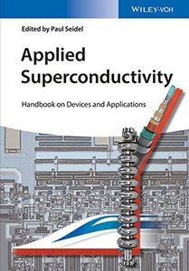 Applied Superconductivity: Handbook on Devices and Applications (Encyclopedia of Applied Physics) Hardcover-cover