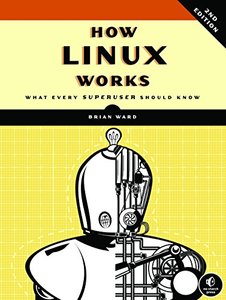 How Linux Works: What Every Superuser Should Know, 2/e (Paperback)-cover