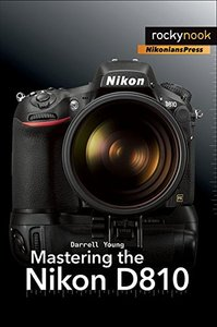 Mastering the Nikon D810 Paperback-cover