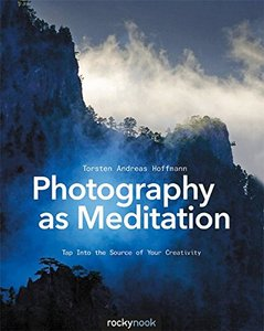Photography as Meditation: Tap Into the Source of Your Creativity Paperback-cover