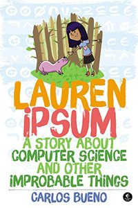 Lauren Ipsum: A Story About Computer Science and Other Improbable Things Paperback-cover