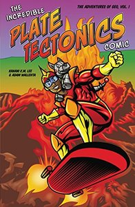 The Incredible Plate Tectonics Comic: The Adventures of Geo, Vol. 1 Paperback