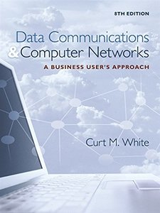 Data Communications and Computer Networks: A Business User's Approach, 8/e (Hardcover)-cover