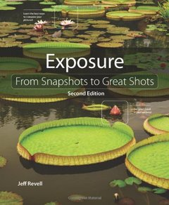 Exposure: From Snapshots to Great Shots,  2/e(Paperback)-cover