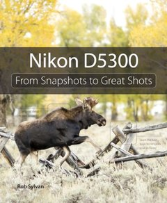 Nikon D5300: From Snapshots to Great Shots [Paperback]-cover