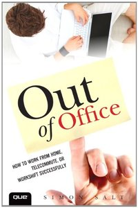 Out of Office: How to Work from Home, Telecommute, or Workshift Successfully (Que Biz-Tech) Paperback-cover