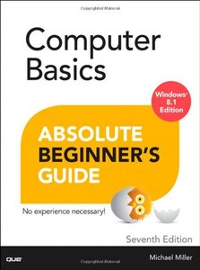 Computer Basics Absolute Beginner's Guide, Windows 8.1 Edition (7th Edition) [Paperback]-cover