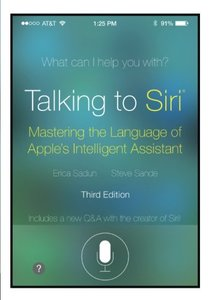 Talking to Siri: Mastering the Language of Apple's Intelligent Assistant, 3/e(Paperback)-cover