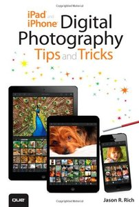 iPad and iPhone Digital Photography Tips and Tricks [Paperback]-cover