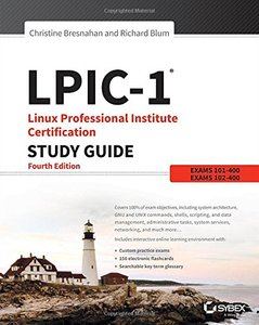 LPIC-1 Linux Professional Institute Certification Study Guide: Exam 101-400 and Exam 102-400, 4/e (Paperback)-cover