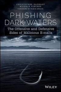 Phishing Dark Waters: The Offensive and Defensive Sides of Malicious Emails (Paperback)-cover