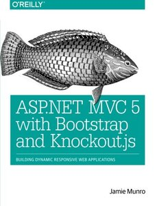ASP.Net MVC 5 with Bootstrap and Knockout.Js: Building Dynamic, Responsive Web Applications-cover