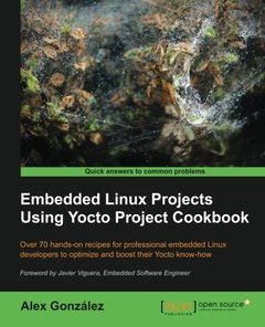 Embedded Linux Projects Using Yocto Project Cookbook (Paperback)