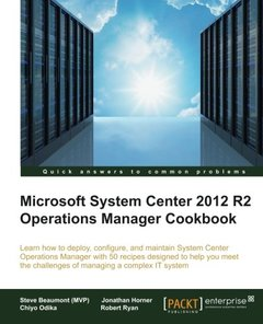 System Center 2012 R2 Operations Manager Deployment and Administration Cookbook (Paperback)-cover