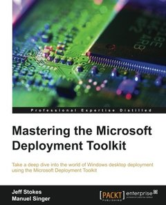 Mastering the Microsoft Deployment Toolkit 2013
