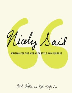 Nicely Said: Writing for the Web with Style and Purpose (Voices That Matter) [Paperback]