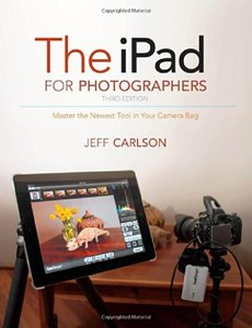 The iPad for Photographers: Master the Newest Tool in Your Camera Bag, 3/e(Paperback)-cover