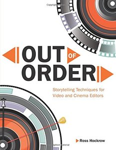 Out of Order: Storytelling Techniques for Video and Cinema Editors (Digital Video & Audio Editing Courses) Paperback-cover