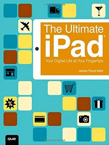 The Ultimate iPad: Your Digital Life at Your Fingertips Paperback-cover