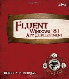 Fluent Windows 8.1 App Development (Fluent Learning) Paperback