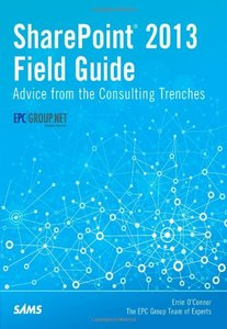 SharePoint 2013 Field Guide: Advice from the Consulting Trenches Paperback-cover
